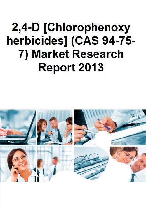 2,4-D [Chlorophenoxy herbicides] (CAS 94-75-7) Market Research Report 2013 - Product Image